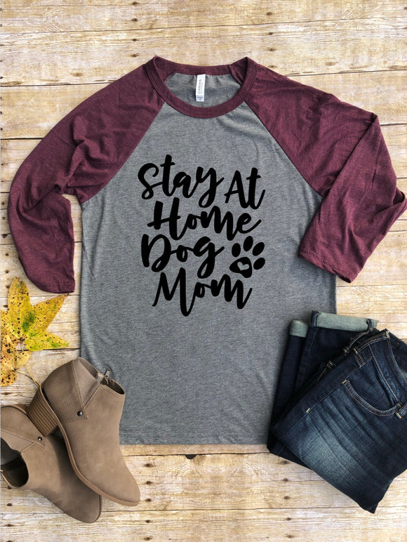 Stay at Home Dog Mom Raglan