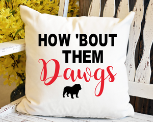 How 'Bout Them Dawgs Decorative Pillow