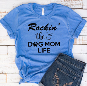 Rockin' the Dog Mom Life Tee