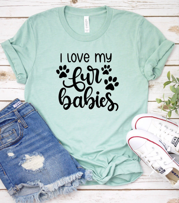 I love my fur babies Tee