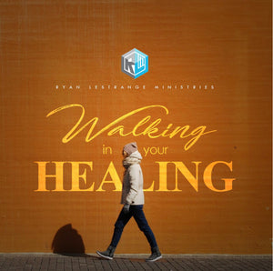 Walking in Your Healing