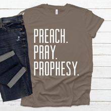 Load image into Gallery viewer, Preach. Pray. Prophesy. Shirt