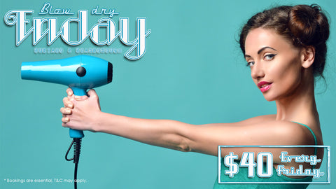 Blow dry Friday 40 dollars each and every Friday only at Local Colour Hair Scarborough and Subiaco