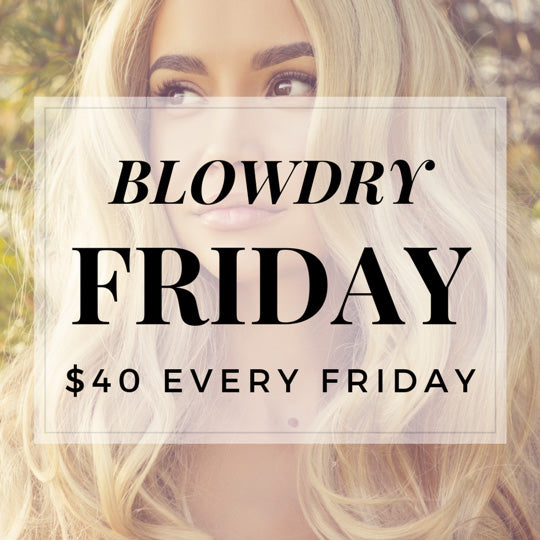 Blowdry friday is back!