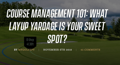 Course Management 101: What Layup Yardage Is Your Sweet Spot?