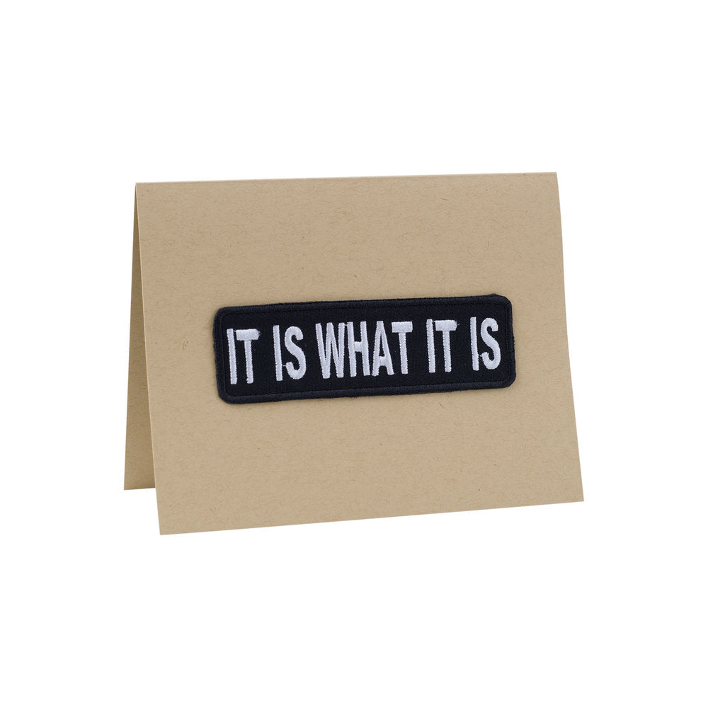It Is What It Is Card - A2