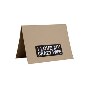 I Love My Crazy Wife Card - A7