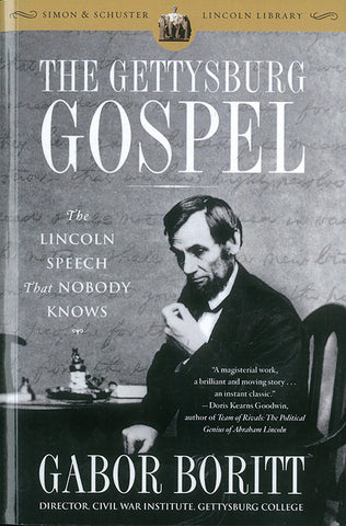 The Gettysburg Gospel: The Lincoln Speech That Nobody Knows
