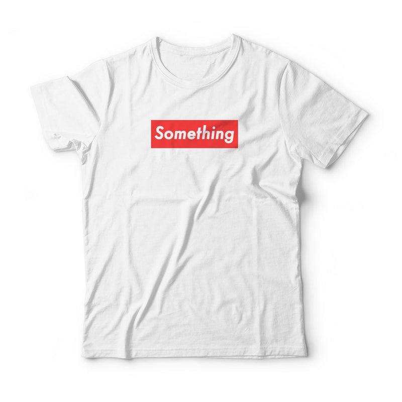 Something T-Shirt