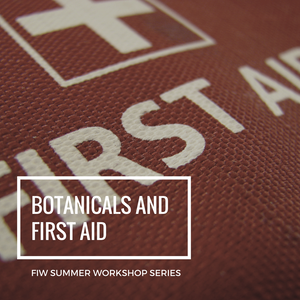 Summer Series: Botanicals for First Aid