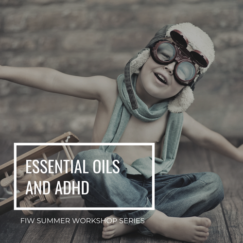 Summer Series: Essential Oils and ADHD Recording