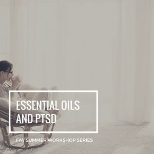 Summer Series: Essential Oils and PTSD Recording