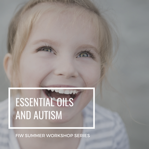 Summer Series: Essential Oils and Autism Recording