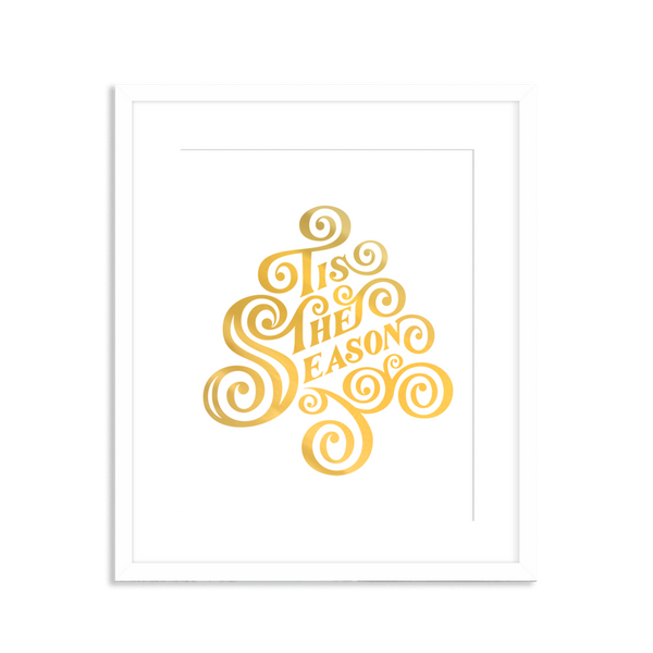 Tis the Season Gold Foil Print