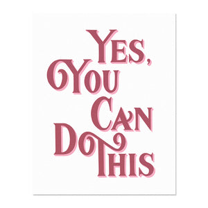 Yes You Can Do This Art Print