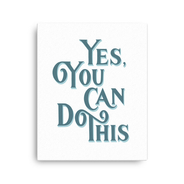 Yes You Can Do This Canvas - Blue