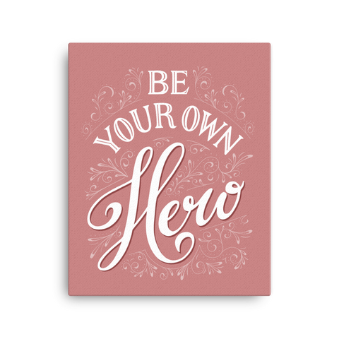 Be Your Own Hero Canvas - Pink