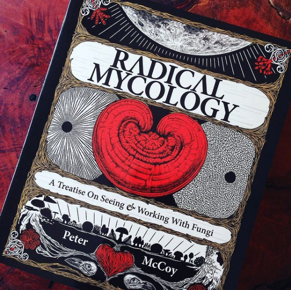 Radical Mycology by Peter McCoy
