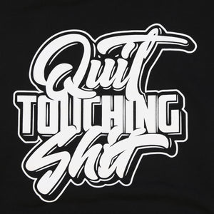 Quit Touching Shit Script Hoodie