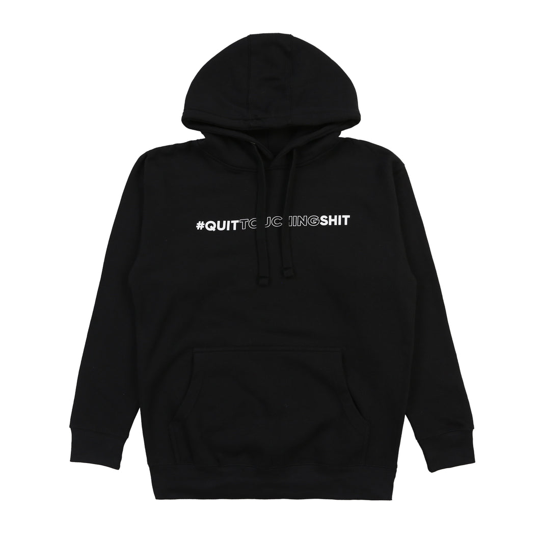 #QuitTouchingShit Hoodie (Black)