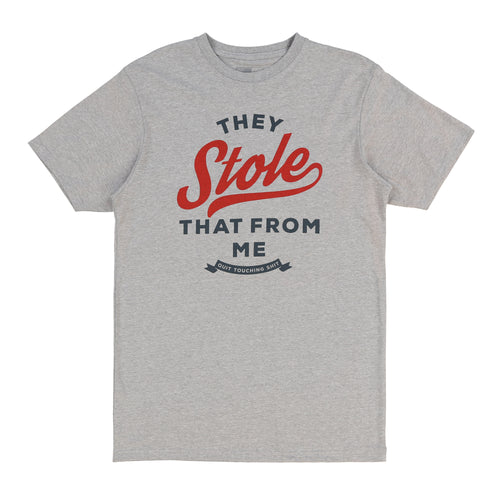 They Stole That Tee (Light Grey)
