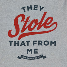 Load image into Gallery viewer, They Stole That Tee (Light Grey)
