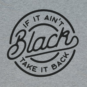 If it Ain't Black Tee (Heather Grey)