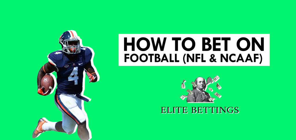 How to bet on American Football (NFL & College Football NCAAF) - ELITE BETTINGS