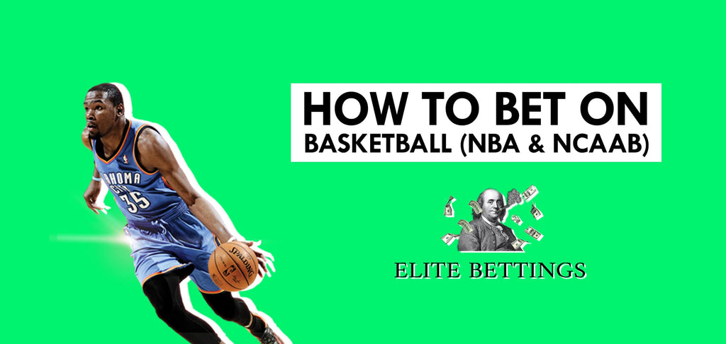 How to bet on Basketball (NBA & NCAAB)