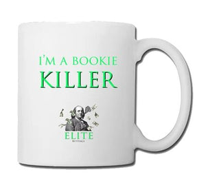 I'M A BOOKIE KILLER - MUG - Elite Bettings