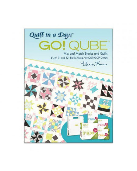 GO! Qube Mix & Match Blocks & Quilts by Eleanor Burns-2nd Edition - Kawartha Quilting and Sewing LTD.