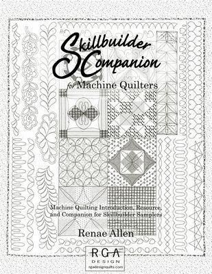 Skillbuilder Companion for Machine Quilters by Renae Allen - Kawartha Quilting and Sewing LTD.
