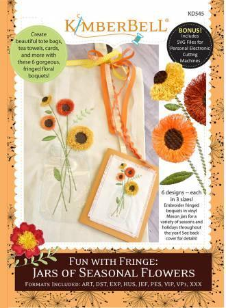 Fun with Fringe - Jars of Seasonal Flowers - Machine Embroidery CD - Kimberbell - Kawartha Quilting and Sewing LTD.