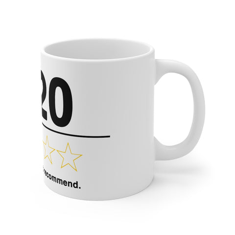 2020 Very Bad Would Not Recommend Mug