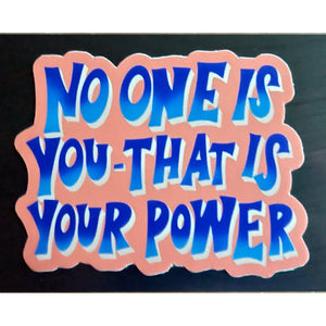 NO ONE IS YOU - THAT IS YOUR POWER - swaygirls