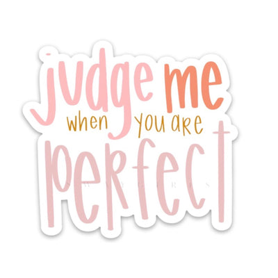 JUDGE ME WHEN YOU'RE PERFECT - swaygirls
