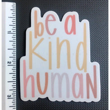 Load image into Gallery viewer, BE A KIND HUMAN | Sticker