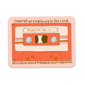 PSALM 95:1 | Sing For Joy Tape