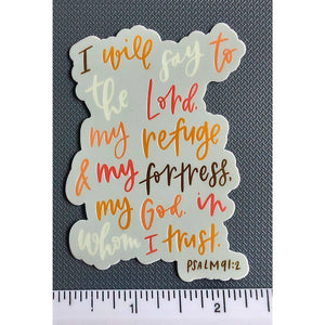 PSALM 91:2 | My Refuge & My Fortress