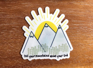 TELL YOUR MOUNTAINS ABOUT YOUR GOD