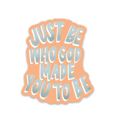 JUST BE WHO GOD MADE YOU TO BE | Updated Font Peach - swaygirls