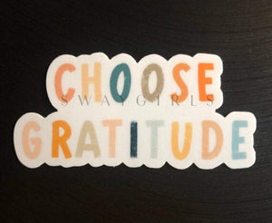 CHOOSE GRATITUDE - swaygirls