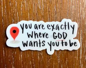 WHERE GOD WANTS YOU TO BE