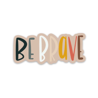 Be Brave Sticker - swaygirls