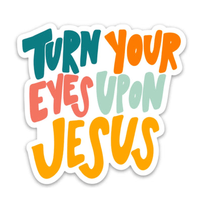 Turn Your Eyes On Jesus Sticker - swaygirls