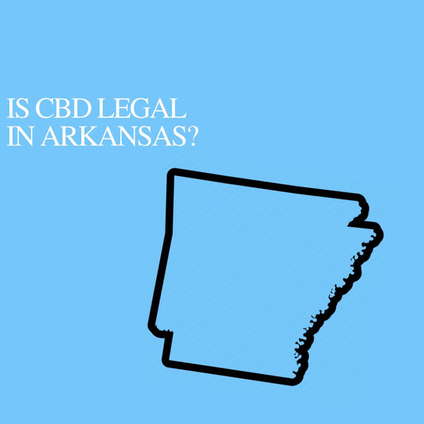 Is CBD Oil Legal in Arkansas: Where to buy CBD Near Me?