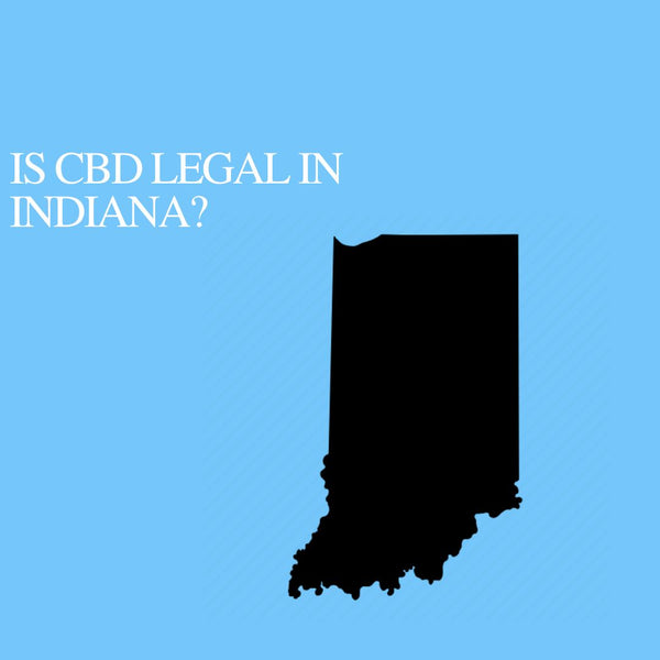 Is CBD Oil Legal in Indiana: Where to buy CBD Near Me?
