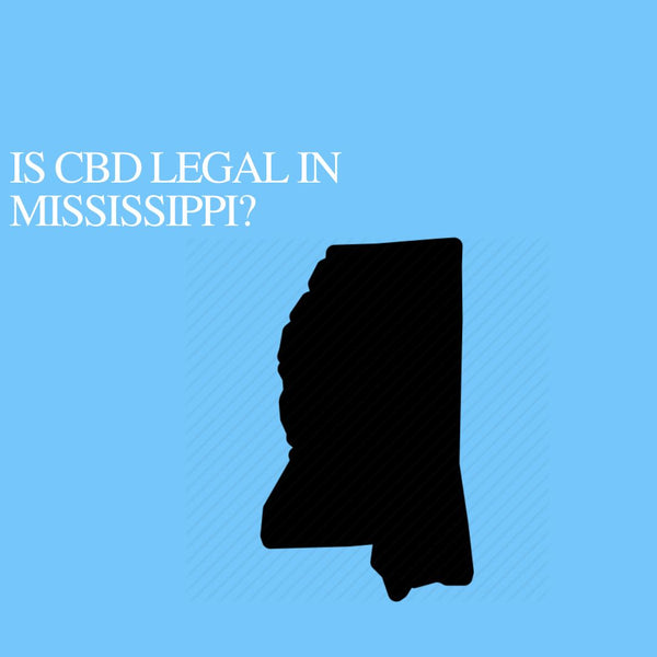 Is CBD Oil Legal in Mississippi: Where to buy CBD Near Me?