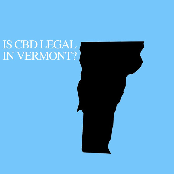 Is CBD Oil Legal in Vermont : Where to buy CBD Near Me?