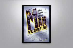 The Man Who Wasn't There - Poster Only